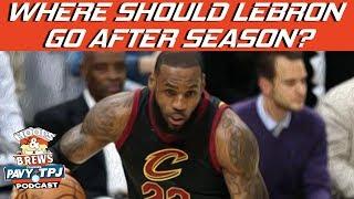 Where Should Lebron James Go After Season ? | Hoops N Brews