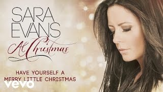 Watch Sara Evans Have Yourself A Merry Little Christmas video