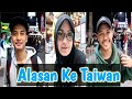 Alasan Mereka Pergi Kerja Ke Taiwan || Tkitkw Taiwan