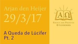 (29/3/17) A Queda de Lúcifer – Parte 2