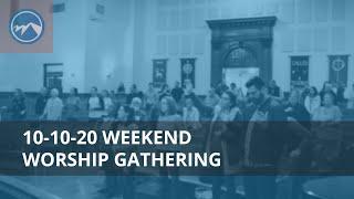 Weekend Worship Gathering - October 10, 2020