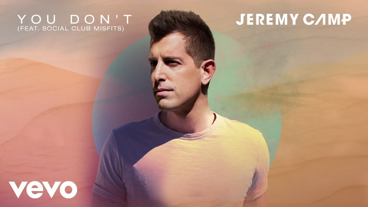 Jeremy Camp - You Don't (Audio) ft. Social Club Misfits