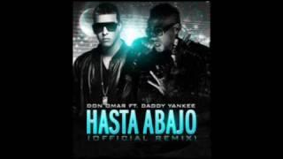 Don Omar Ft. Daddy Yankee - Hasta Abajo REMIX OFFICIAL 2009 PROTOTYPE 2.0   LYRICS
