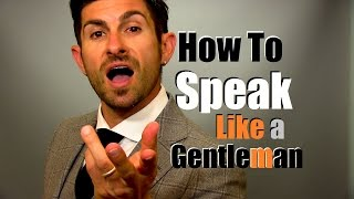 How to Speak Like A Gentleman | 9 Talking Tips to Earn Respect Thumbnail