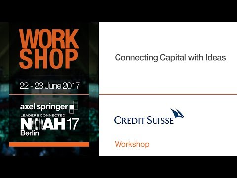 Connecting Capital with Ideas - NOAH17 Berlin