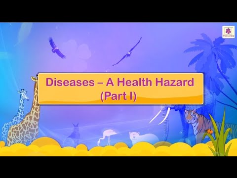 Diseases - a Health Hazard| Science for Kids | Grade 4 | Periwinkle