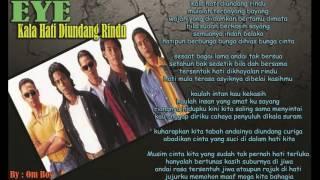 Eye - Kala Hati Diundang Rindu (Lyrics)