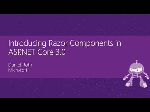 Introducing Razor Components In ASP.NET Core 3.0 - Daniel Roth