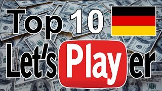 Top 10 besten & größten Let's Player Deutschlands /Best of German Let's Play YouTuber / Deutsch