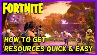 How To Get Resources Quick And Easy - Fortnite Xbox One, Ps4, PC