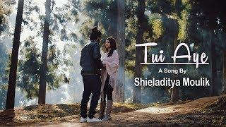 Tui Aye | Shieladitya Moulik | Ranajoy Bhattacharjee | Anuradha Mukherjee | Bengali Music Video 2018