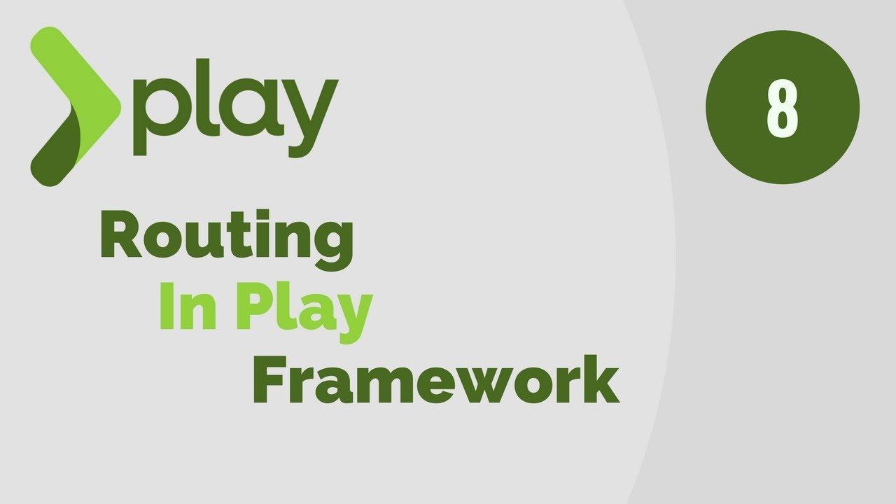 Play Framework Tutorial # 8 | How Routing Works in Play Framework
