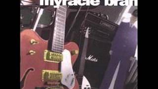 Myracle Brah - I