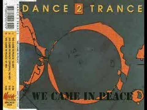 Dance 2 Trance - We came in Peace