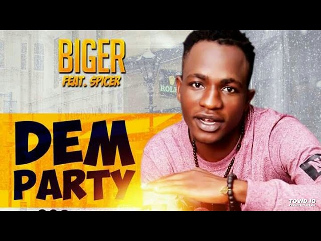 BIGER_FT_SPICER DEM PARTY