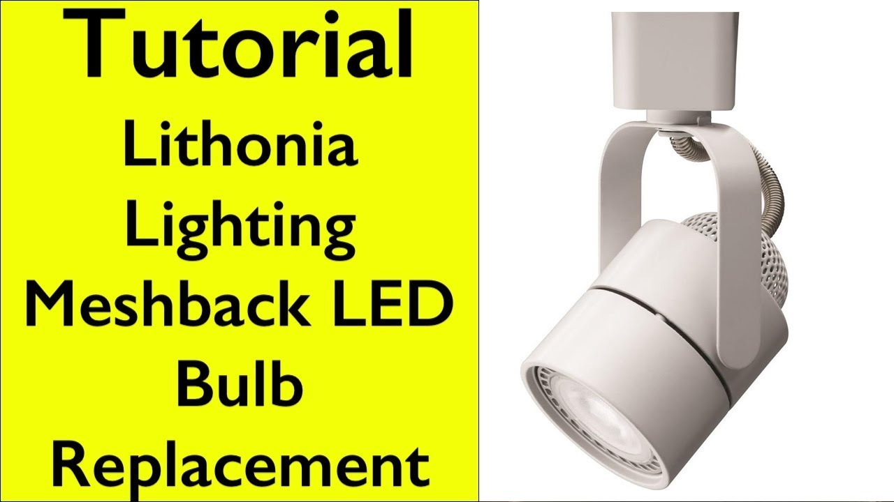 tutorial how to replace gu10 bulb in lithonia lighting meshback track head