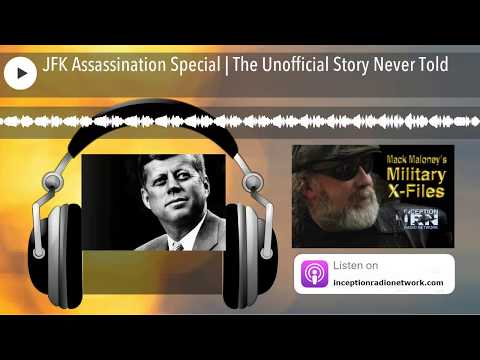 JFK Assassination Special | The Unofficial Story Never Told