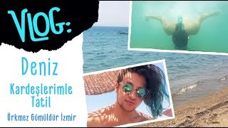 Gambar cover VLOG:Deniz - Kardeşlerimle Tatil / Ürkmez Gümüldür İzmir