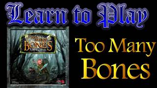 Learn to Play: T๐o Many Bones