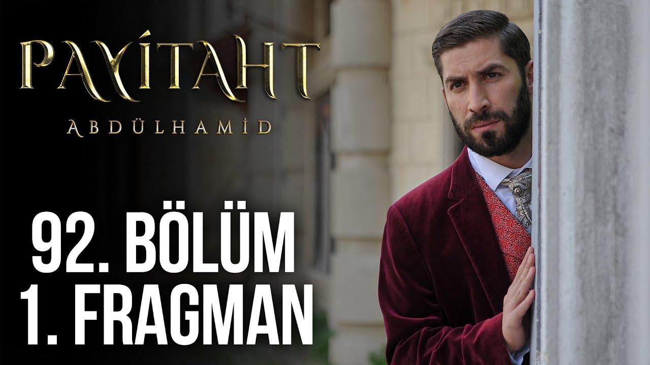 Payitaht Abdülhamid 92.Bölüm Fragmanı