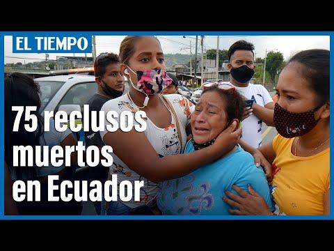 Ola de violencia en Ecuador: al menos 75 muertos dejan los amotinamientos en diferentes cárceles