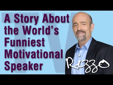 A Story About The World's Funniest Motivational Speaker- Steve Rizzo