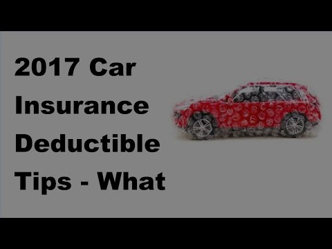 2017 Car Insurance Deductible Tips | What Your Car Insurance Deductible Means To You