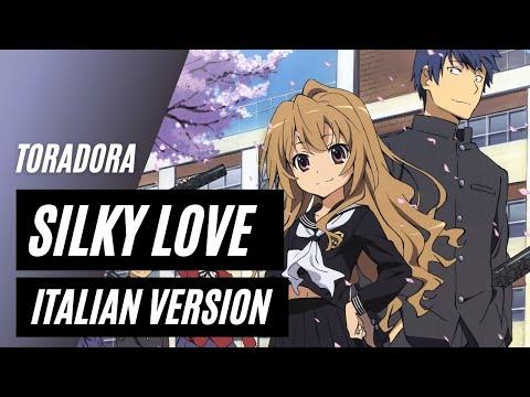 【Toradora】Silky Heart ~Italian Version~