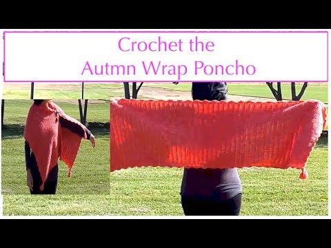 [VIDEO] - Crochet The Autumn Wrap Poncho  -  (SS#60) 4