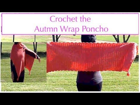 [VIDEO] – Crochet The Autumn Wrap Poncho  –  (SS#60)