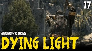 DYING LIGHT Gameplay EP 17 -