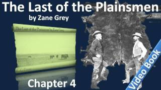 Chapter 04 - The Last of the Plainsmen by Zane Grey - The Trail(Chapter 4: The Trail. Classic Literature VideoBook with synchronized text, interactive transcript, and closed captions in multiple languages. Audio courtesy of ..., 2011-11-15T07:41:37.000Z)
