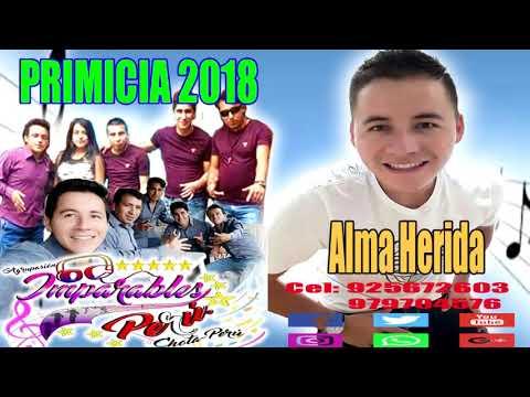 ALMA HERIDA - IMPARABLES PERU PRIMICIA 2018