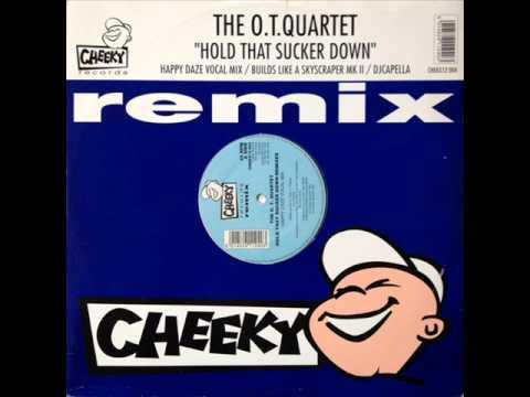 The OT Quartet - Hold That Sucker Down (Happy Daze Vocal Mix) (HQ)