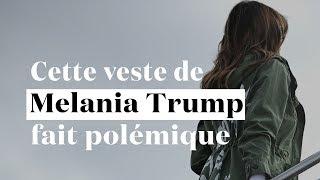 Enfants séparés : la veste polémique de Melania Trump, qui