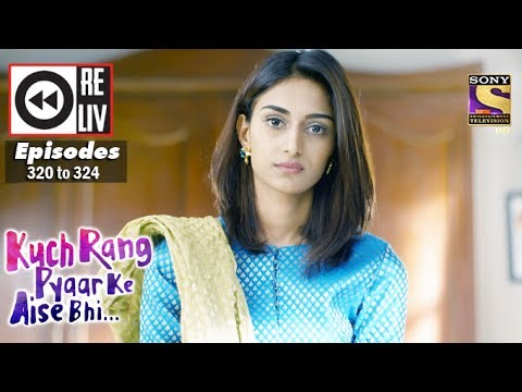 Thumbnail: Weekly Reliv | Kuch Rang Pyar Ke Aise Bhi | 22nd May to 26th May 2017 | Episode 320 to 324