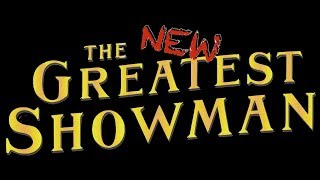 The New Greatest Showman