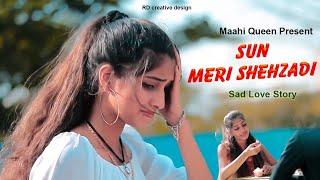 Sun Meri Shehzadi | Saaton Janam Main Tere | Tik Tok Viral Song 2020 | Sad Love Story | Maahi Queen