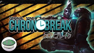 Repeat youtube video Chronobreak 「クロノブレイク」 (Original Song) - The Yordles