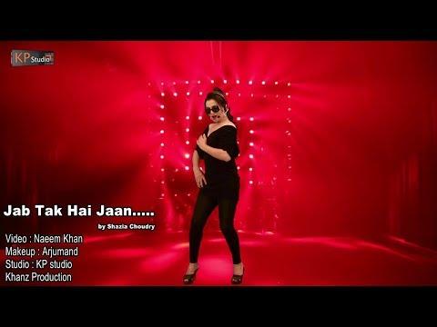 SHAZIA CHAUDHARY (REMAKE) - JAB TAK HAI JAAN - KHANZ PRODUCTION OFFICIAL VIDEO