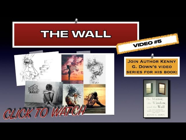 Video #5 by the author on his spiritual and inspirational book; The Mirror, the Window, and the Wall