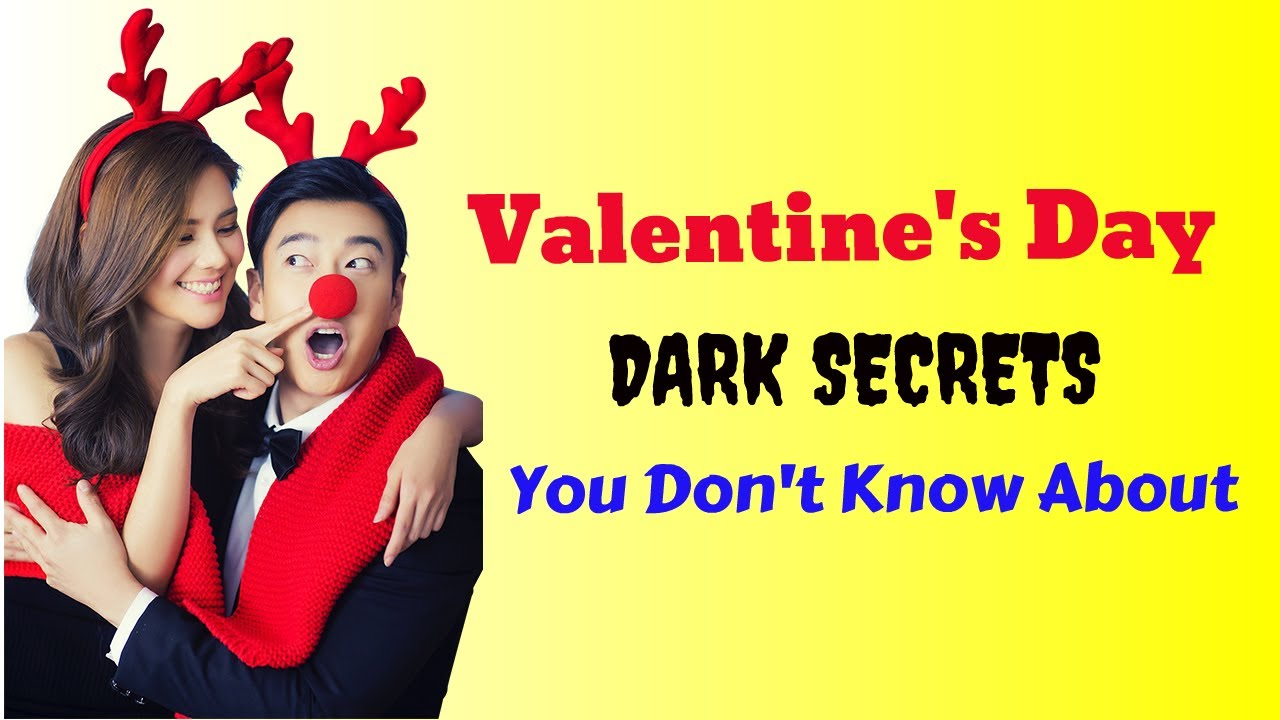 The Dark Secrets Of Valentine S Day You May Never Heard Of