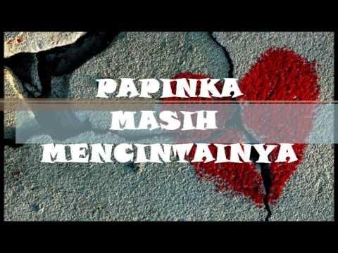 Papinka - Masih Mencintainya (lyrics)