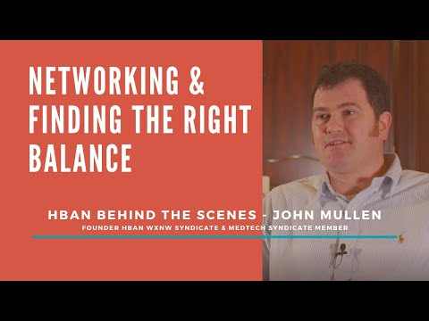 HBAN Behind The Scenes With John Mullen - Networking And Finding The Right Balance