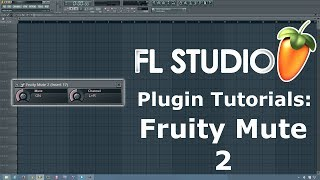 FL Studio Tutorial- How to Use Fruity Mute 2
