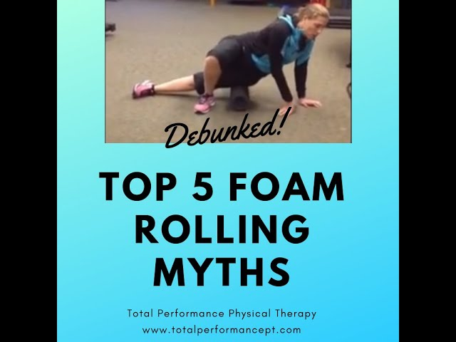 The Top 5 Foam Rolling Myths Debunked