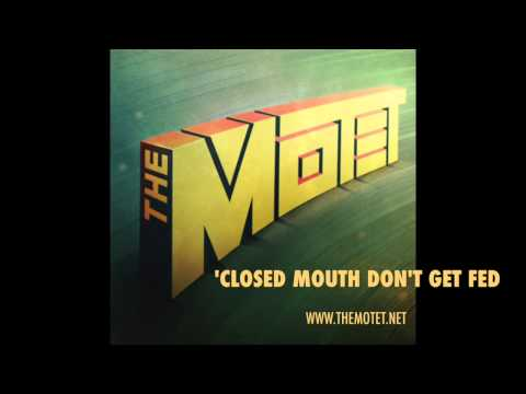 'Closed Mouth Don't Get Fed' - Track 4 from the album 'The Motet'