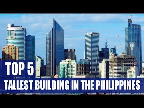 Top 5 Tallest Building in the Philippines 2018