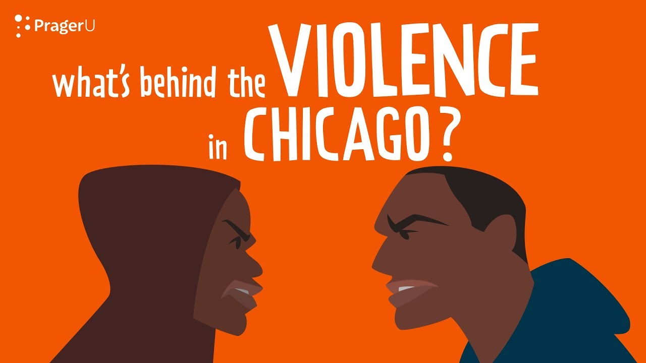 PragerU What's Behind the Violence in Chicago?