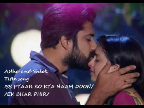 Astha and Shlok SONG/Iss pyaar e ko kya naam doon...Ek bhar phir